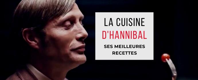 La cuisine d'Hannibal Lecter : ses meilleures recettes - On a eu Show