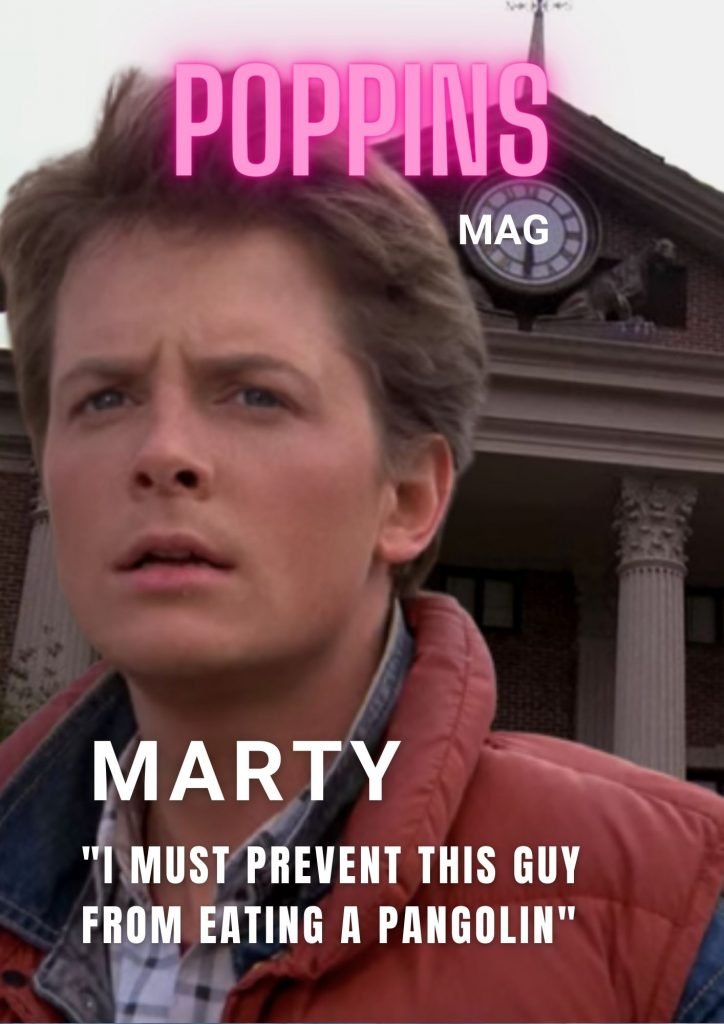 """Marty McFly: """"I must prevent this guy from eating a pangolin"""""""