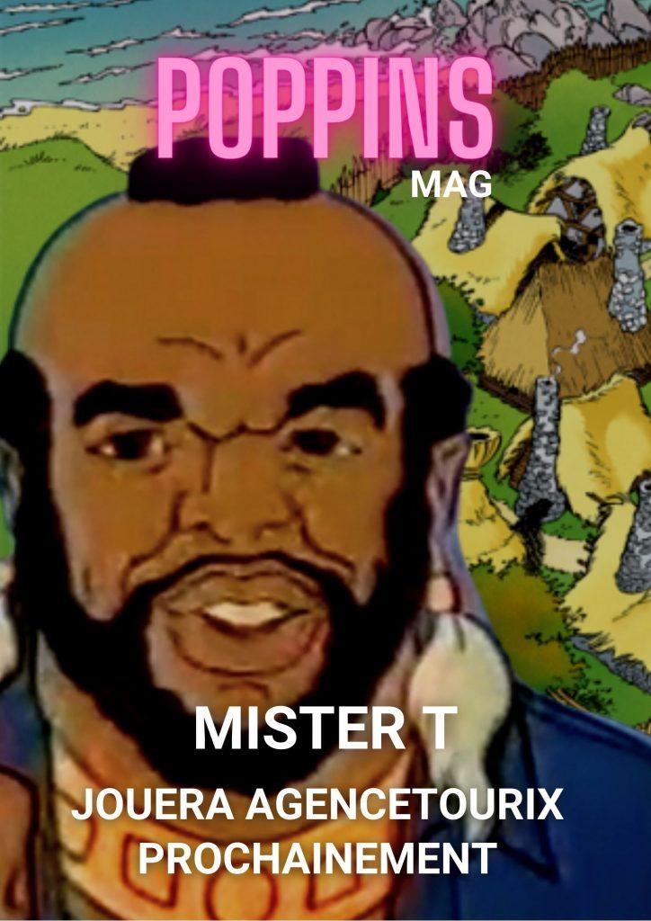 Mister T jouera Agencetourix prochainement astérix cinéma