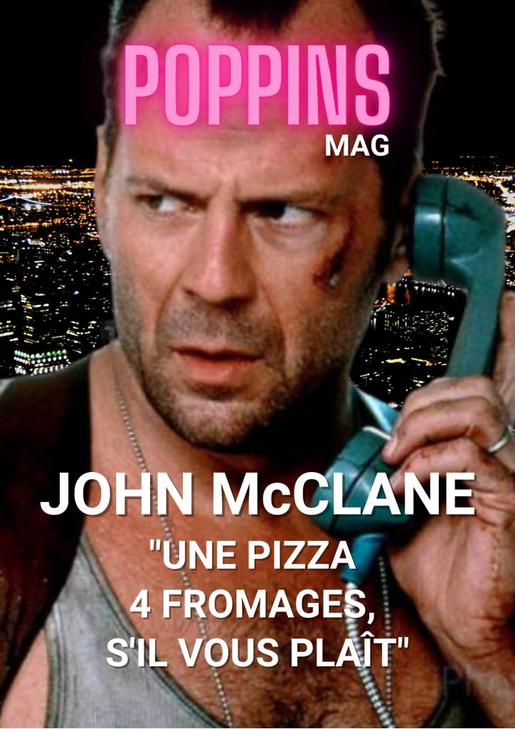 John McClane Die Hard Une pizza 4 fromages s'il vous plaît ok