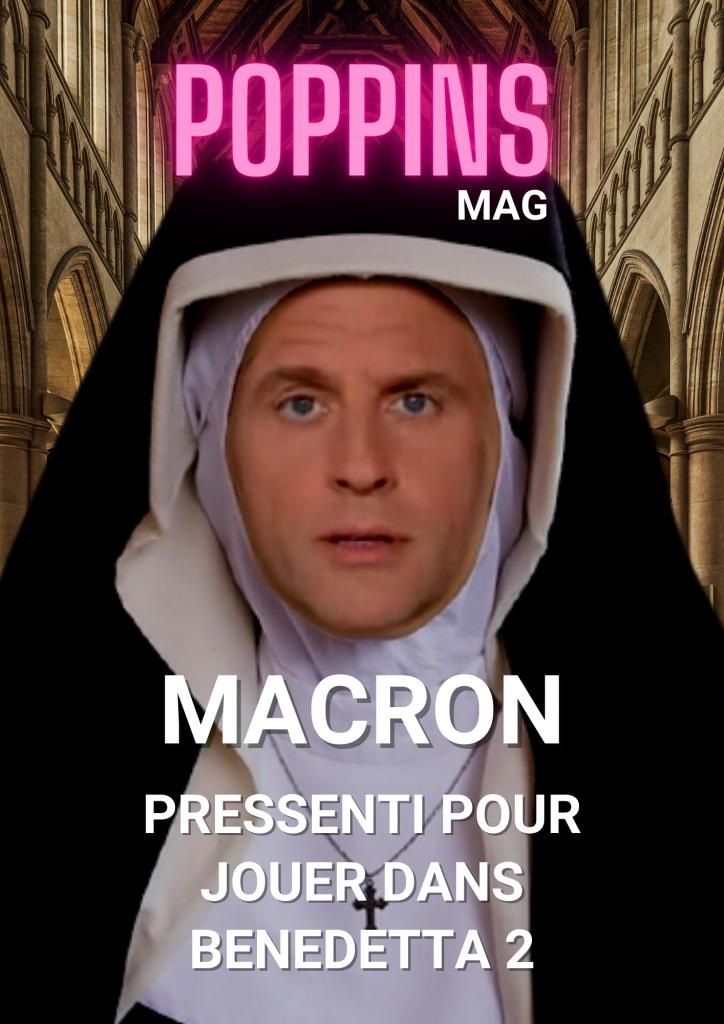 Macron pressenti pour jouer dans Benedetta 2 Poppins Mag