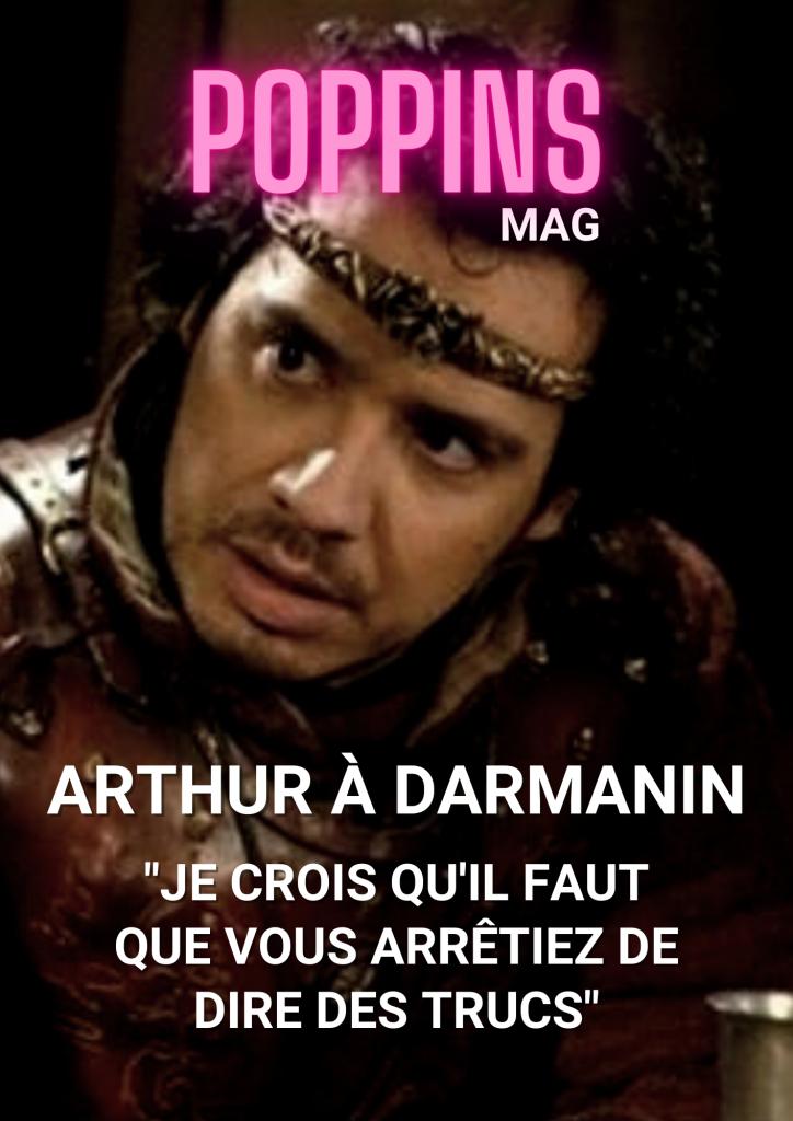 roi arthur kaamelott à Gérald Darmanin je crois qu'il faut que vous arrêtiez de dire des trucs Poppins Mag